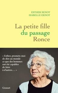 Esther Senot et Isabelle Ernot - La petite fille du passage Ronce.