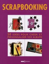 Esther Tremblay - Scrapbooking - 50 Idées pour créer et personnaliser vos albums.