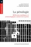 Estibaliz Jimenez et Marion Vacheret - La pénologie - Réflexions juridiques et criminologiques autour de la peine.