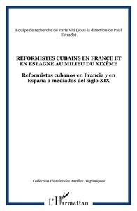 Estrade - Réformistes cubains en France et en Espagne au milieu du 19e siècle.