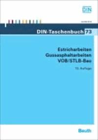 Estricharbeiten, Gussasphaltarbeiten VOB/STLB-Bau - VOB Teil B: DIN 1961, VOB Teil C: ATV DIN 18299, ATV DIN 18353, ATV DIN 18354.