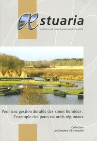 Bernard Guihéneuf et Aurélie Launay - AEstuaria N° 10 : Pour une gestion durable des zones humides : l'exemple des parcs naturels régionaux.
