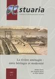 Virginie Serna et Alain Gallicé - AEstuaria N° 7/2005 : La rivière aménagée : entre héritages et modernité - Formes, techniques et mise en oeuvre.