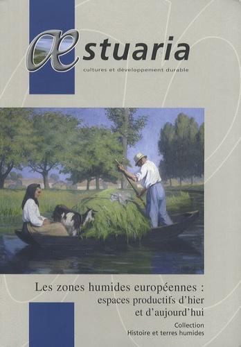 Corinne Beck et Renaud Benarrous - AEstuaria N° 9 : Les zones humides européennes : espaces productifs d'hier et d'aujourd'hui.