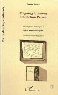 Eszter Forrai - Magàngyüjtemény = Collection Privée - Edition bilingue français-hongrois.