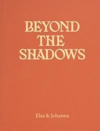 Et johanna Elsa - Beyond the shadows.