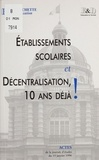 Établissements scolaires et décentralisation, 10 ans déjà ! - Journée d'études du 15 janvier 1996, [Paris].