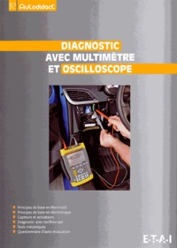 ETAI - Diagnostic avec multimètre et oscilloscope - Autodidact' tome 2.