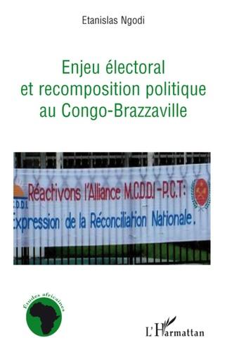 Etanislas Ngodi - Enjeu électoral et recomposition politique au Congo-Brazzaville.