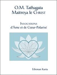Etbonan Karta - O.M. Tathagata Maitreya le Christ - Invocations d'Ame et de Coeur-Polarisé.