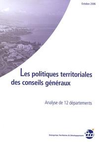 ETD - Les politiques territoriales des conseils généraux - Analyse de 12 départements.