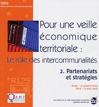 ETD - Pour une veille économique territoriale : le rôle des intercommunalités - Tome 2, Partenariats et stratégies.