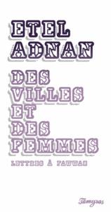 Etel Adnan - Des villes et des femmes - Lettres à Fawwaz.