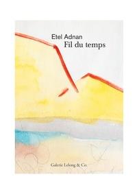 Etel Adnan - Fil du temps.