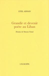 Etel Adnan - Grandir et devenir poète au Liban.