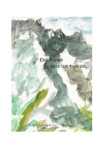 Etel Adnan - Je suis un volcan.