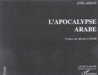 Etel Adnan - L'apocalypse arabe.
