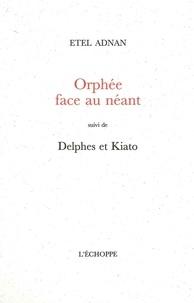Etel Adnan - Orphée face au néant.