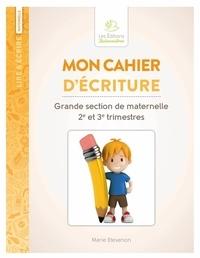 Etevenon Marie - Mon cahier d'écriture Grande section de maternelle 2e et 3e trismestres.