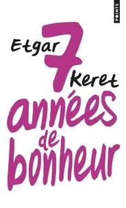 Etgar Keret - Sept années de bonheur.