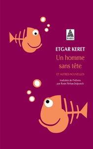 Etgar Keret - Un homme sans tête - Et autres nouvelles.