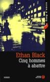 Ethan Black - Cinq hommes à abattre.