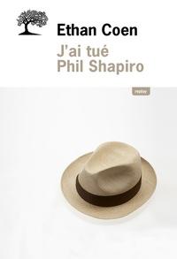 Ethan Coen - J'ai tué Phil Shapiro.