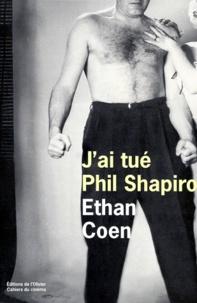 Ethan Coen - J'ai tué Phil Shapiro - [nouvelles.