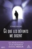 Ethan Maure - Ce que les défunts me disent.