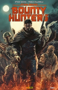 Ethan Sacks - Star Wars : Bounty Hunters T01 - Les plus dangereux de la galaxie.