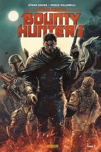 Ethan Sacks et Paolo Villanelli - Star Wars : Bounty Hunters Tome 1 : Bounty Hunters.
