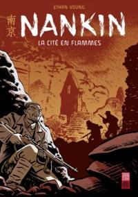 Ethan Young - Nankin, la cité en flammes.