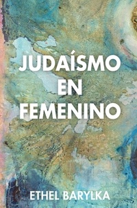 Ethel Barylka - Judaísmo en femenino.