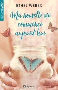 Téléchargement de livres d'Amazon à iPad Ma nouvelle vie commence aujourd'hui  par Ethel Weber in French