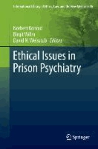 Norbert Konrad - Ethical Issues in Prison Psychiatry.