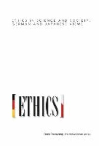 Ethics in Science and Society: German and Japanese Views.