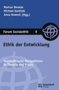 Ethik der Entwicklung - Sozialethische Perspektiven in Theorie und Praxis.