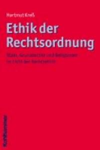 Ethik der Rechtsordnung - Staat, Grundrechte und Religionen im Licht der Rechtsethik.