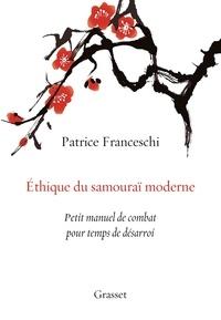 Ethique du samouraï moderne - Petit manuel de combat pour temps de désarroi.