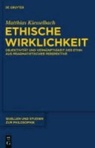 Ethische Wirklichkeit - Objektivität und Vernünftigkeit der Ethik aus pragmatistischer Perspektive.