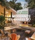 Ethne Clarke - Le jardin et sa maison - La modernité des années 50.