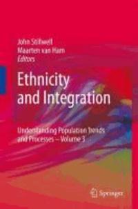 John Stillwell - Ethnicity and Integration - Understanding Population Trends and Processes: volume 3.
