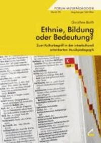Ethnie, Bildung oder Bedeutung? - Zum Kulturbegriff in der interkulturell orientierten Musikpädagogik.