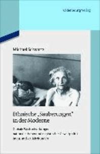 """Ethnische """"Säuberungen"""" in der Moderne - Globale Wechselwirkungen nationalistischer und rassistischer Gewaltpolitik im 19. und 20. Jahrhundert."""