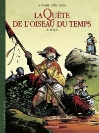 Etien David et  Loisel - La Quête de l'Oiseau du Temps  - Avant la Quête - Tome 6 - Kryll.