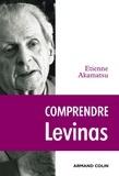 Etienne Akamatsu - Comprendre Levinas.