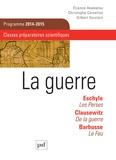 Etienne Akamatsu et Christophe Cervellon - La guerre - Programme 2014-2015, classes préparatoires scientifiques.