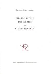 Etienne-Alain Hubert - Bibliographie des écrits de Pierre Reverdy.