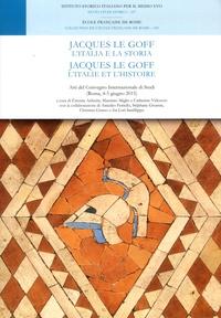Etienne Anheim et Massimo Miglio - Jacques Le Goff - L'Italie et l'histoire.