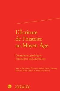 Ucareoutplacement.be L'écriture de l'histoire au Moyen Age - Contraintes génériques, contraintes documentaires Image